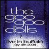 Goo Goo Dolls - Live In Buffalo: July 4th 2004