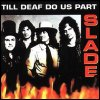 Slade - Till Deaf Us Do Part